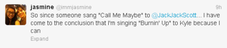 "@immjasmine: So since someone sang ""Call Me Maybe"" to @JackJackScott... I have come to the conclusion that I'm singing ""Burnin' Up"" to Kyle because I can"