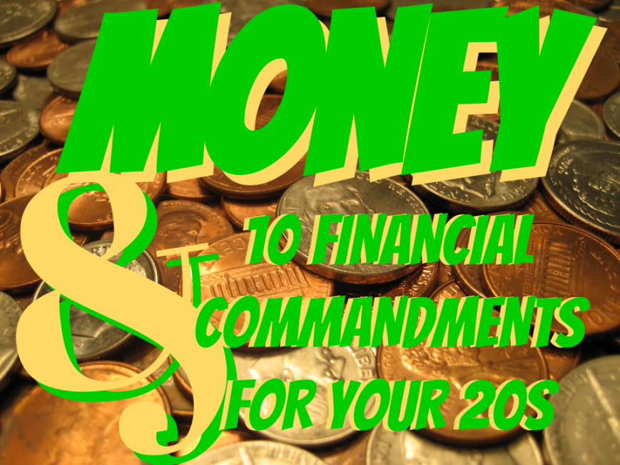 Money And 10 Financial Commandments for Your 20s