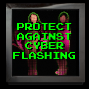 Protect Against CYBER FLASHING