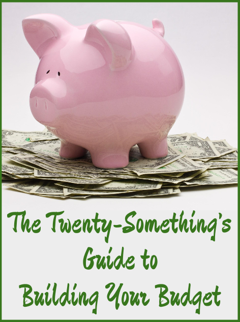 The Twenty-Something's Guide to Building You Budget